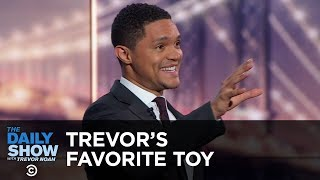 Trevor's Favorite Toy - Between the Scenes | The Daily Show