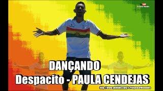 DANÇANDO Despacito- PAULA CENDEJAS (Theemotion Reggae Remix)
