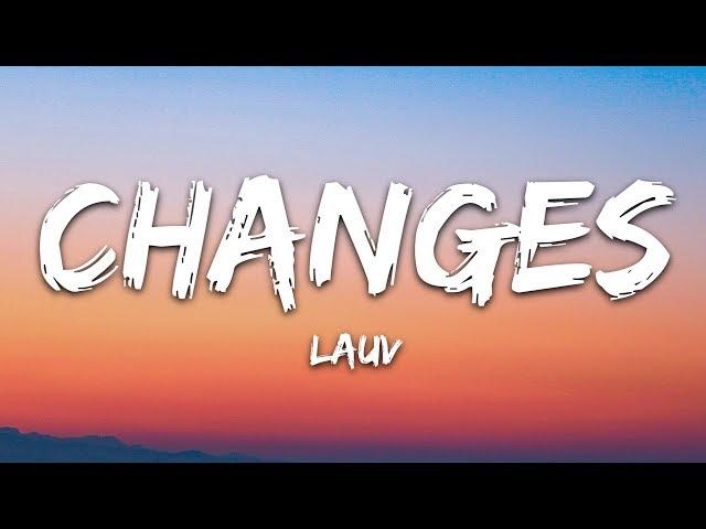 Lauv - Changes (Lyrics)