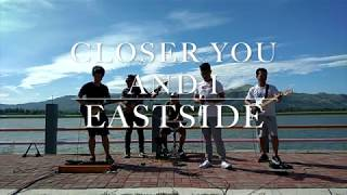 Closer You And I   Eastside Band Cover