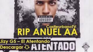 El Atentado -Jizy G5. (Tiraera Para Anuel AA) R.I.p 2018 Reggaeton. 2018