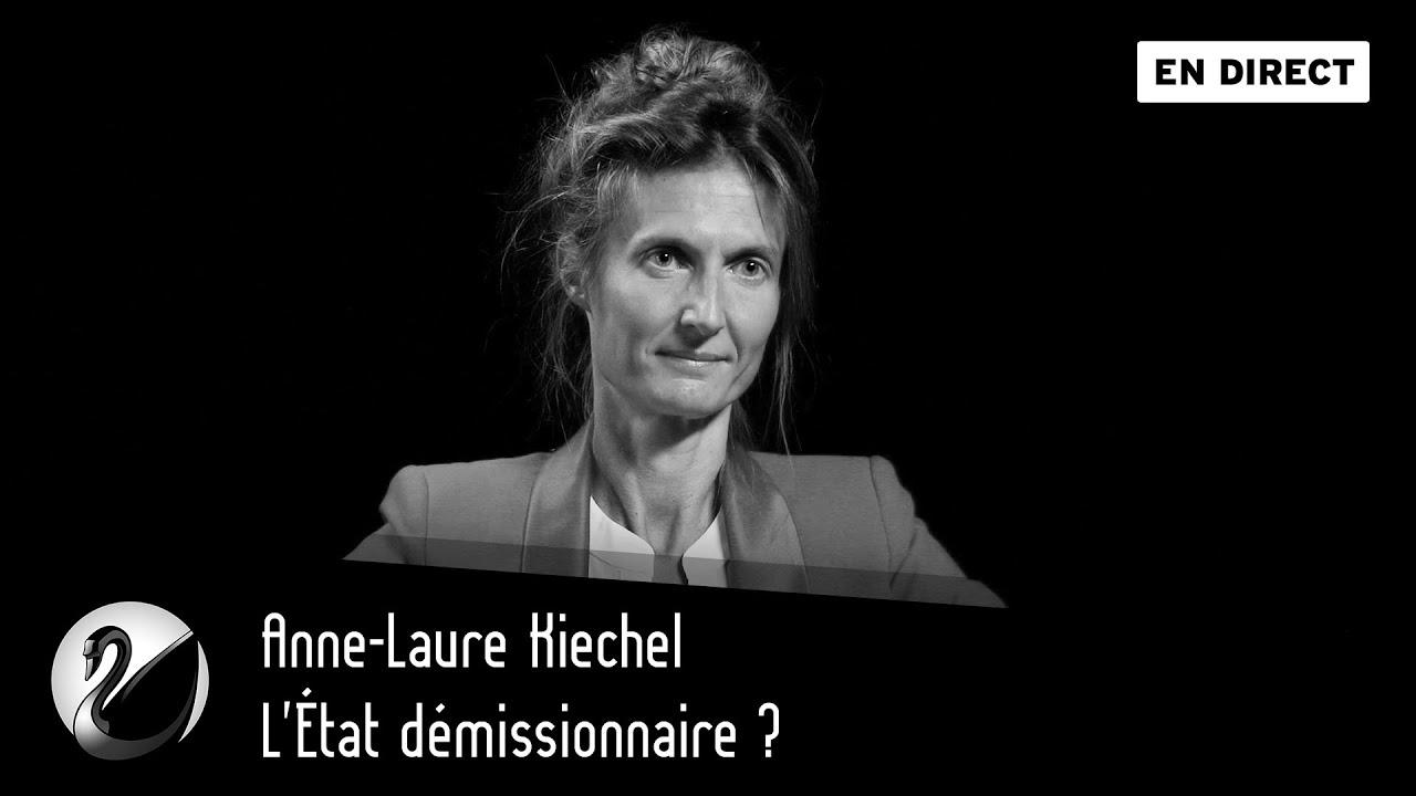 Anne-Laure Kiechel : L'État démissionnaire ?
