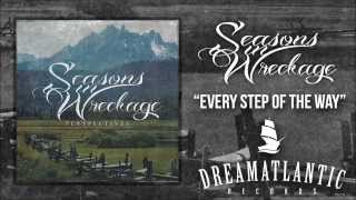 Seasons In Wreckage - Every Step Of The Way (Dream Atlantic Records)
