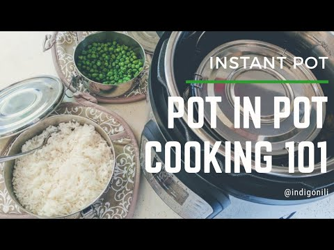Pot in Pot Cooking 101 || Instant Pot