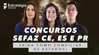 Concursos Sefaz CE, ES e PR: Saiba como conciliar os estudos!