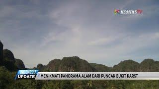 Nikmati Panorama Alam dari Puncak Bukit Karst