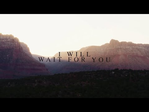 I Will Wait For You - Psalm 130
