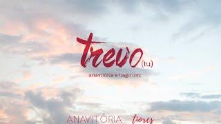 Trevo (Tu) -  Anavitória part. Tiago Iorc