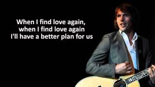 James Blunt- When I FInd Love Again (Lyrics)