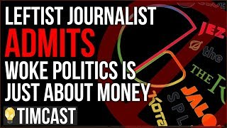 Leftist Journalist Admits Wokeness Is Just About Money And Clicks, Media Companies Purging Far Left
