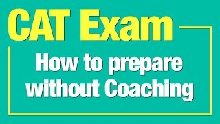 How To Prepare for CAT 2019 Without Coaching | Alok Bansal
