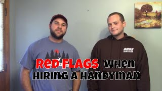 Red flags to look for when hiring a Handyman
