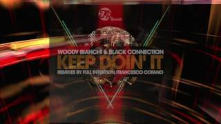 Woody Bianchi & Black Connection - Keep Doin' It (Full Intention Remix)
