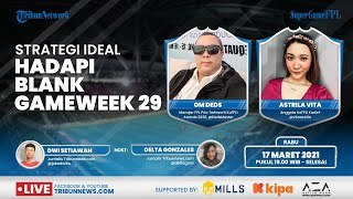 Super Game FPL: Strategi Ideal Menghadapi Blank Gameweek 29