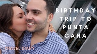 VLOG: Birthday Trip to Punta Cana and New York