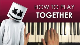 How To Play - Marshmello - Together  Piano Tutorial Lesson