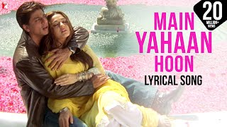 Lyrical: Main Yahaan Hoon Song with Lyrics | Veer Zaara