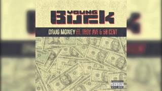 """Young Buck ft. Troy Ave & 50 Cent - """"Drug Money"""""""