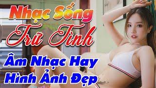 nhac-song-remix-hay-2020-lk-nhac-song-tru-tinh-remix-am-nhac-hay-hinh-anh-dep