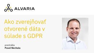 Ako zverejňovať otvorené dáta v súlade s GDPR – Pavel Nechala