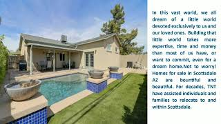 Homes for Sale in Scottsdale AZ - Bountiful and Beautiful