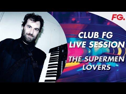 THE SUPERMEN LOVERS   CLUB FG LIVE MIX