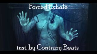 Forced Exhale inst. by Contrary Beats