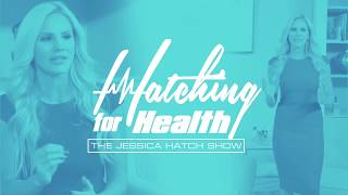 The Jessica Hatch Show - Hatching for Health
