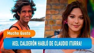 ¡Kel habló sobre su relación con Claudio Iturra! - Mucho Gusto 2018