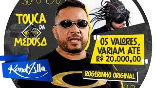 Touca da Medusa – Rogerinho Original (KondZilla)