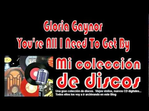 You're All I Need to Get By (1978) (Song) by Gloria Gaynor