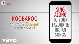 Roobaroo - Rang De Basanti|Official Bollywood Lyrics|A.R. Rahman|Naresh Iyer