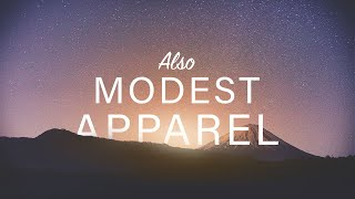 Also, Modest Apparel