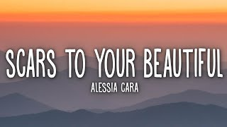 Alessia Cara - Scars To Your Beautiful (Lyrics)