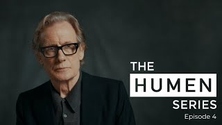 Episode 4 PERSPECTIVE | The HUMEN Series | Feat. Bill Nighy