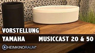 Vorstellung Yamaha MusicCast 20 & 50 Streaming Multiroom Lautsprecher
