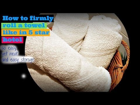 How to firmly roll a towel just like in 5 star hotel