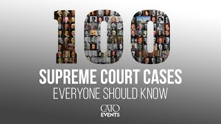 Introduction to Constitutional Law: 100 Supreme Court Cases Everyone Should Know