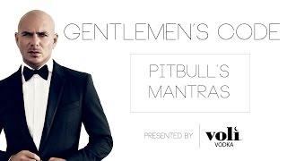 Pitbull's Gentlemen's Code: Pitbull's Mantras - Ep 8
