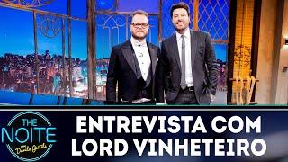 Entrevista com Lord Vinheteiro | The Noite (12/10/18)