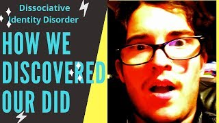 Dissociative Identity Disorder: How We Discovered Our DID