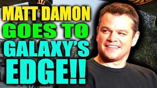 MATT DAMON GOES TO STAR WARS GALAXY'S EDGE!!