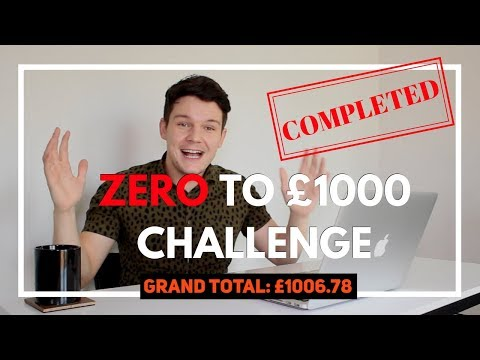 How To Make Money Online : ZERO To £1000 Challenge