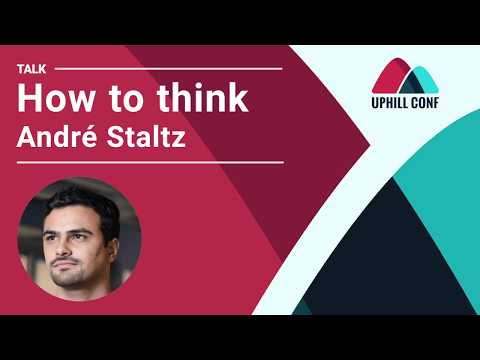 Video André Staltz - How to Think - Uphill Conf 2019