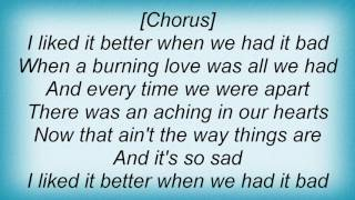 Terri Clark - When We Had It Bad Lyrics