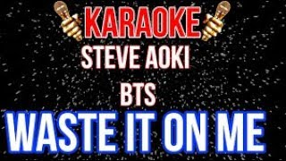 Steve Aoki - Waste It On Me feat. BTS  [Ultra Music] (Karaoke Version) HD Ⓜ️