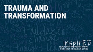 inspirED | Trauma and Transformation