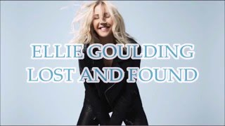 Lost And Found - Ellie Goulding Sub esp ingles