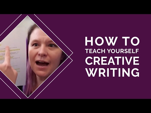 How To Teach Yourself Creative Writing