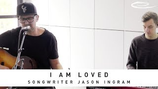 JASON INGRAM - I Am Loved: Song Session